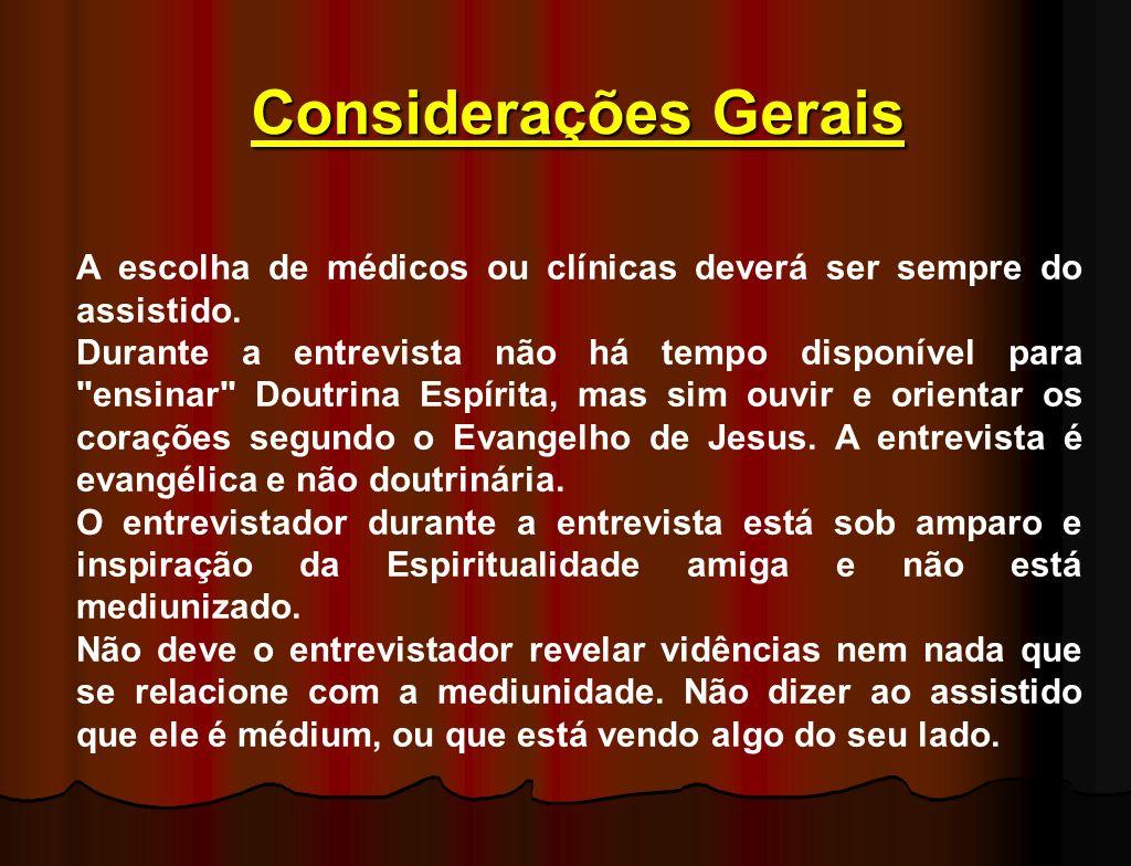 Considerações Gerais A escolha de médicos ou clínicas deverá ser sempre do assistido.