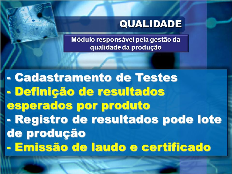 Módulo responsável pela gestão da qualidade da produção