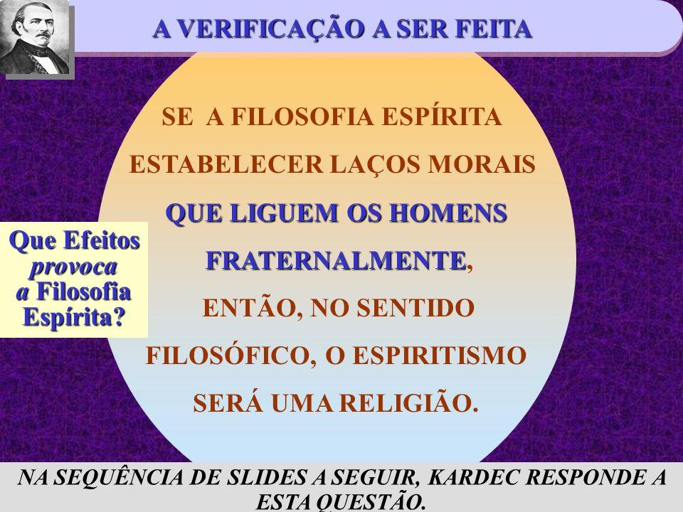 A VERIFICAÇÃO A SER FEITA SENTIMENTOS, PRINCÍPIOS, CRENÇAS .