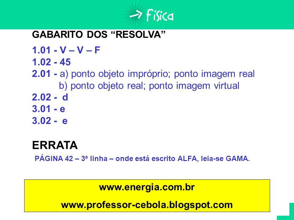 ERRATA GABARITO DOS RESOLVA 1.01 - V – V – F 1.02 - 45