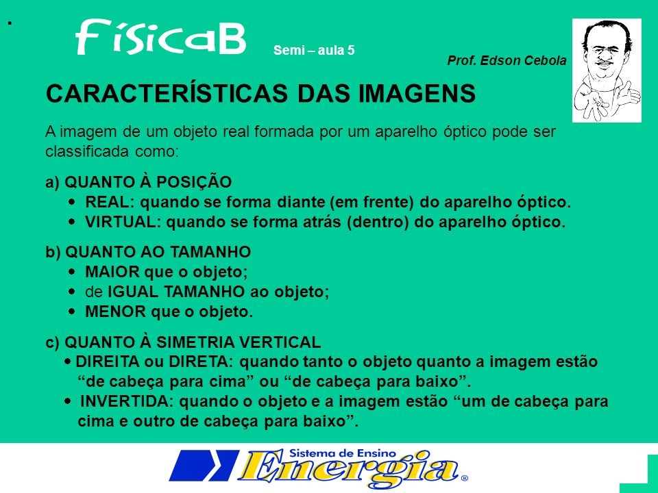 B CARACTERÍSTICAS DAS IMAGENS .