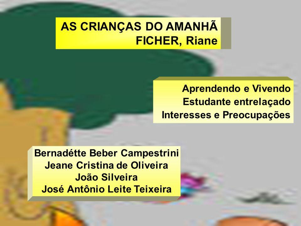 AS CRIANÇAS DO AMANHÃ FICHER, Riane Aprendendo e Vivendo