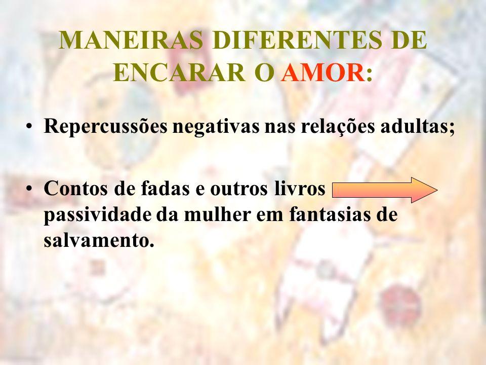 MANEIRAS DIFERENTES DE ENCARAR O AMOR:
