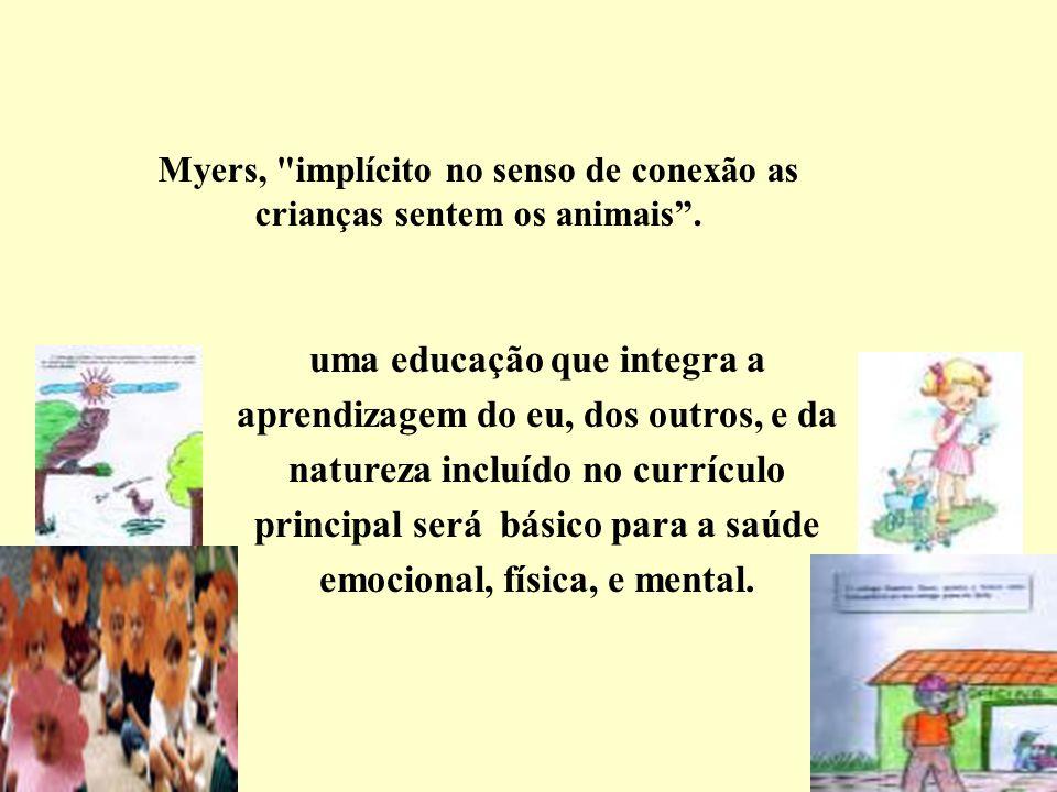 Myers, implícito no senso de conexão as crianças sentem os animais .