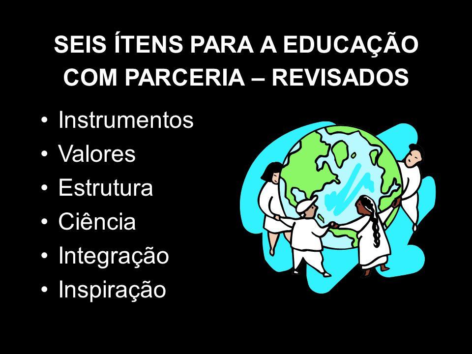 SEIS ÍTENS PARA A EDUCAÇÃO COM PARCERIA – REVISADOS