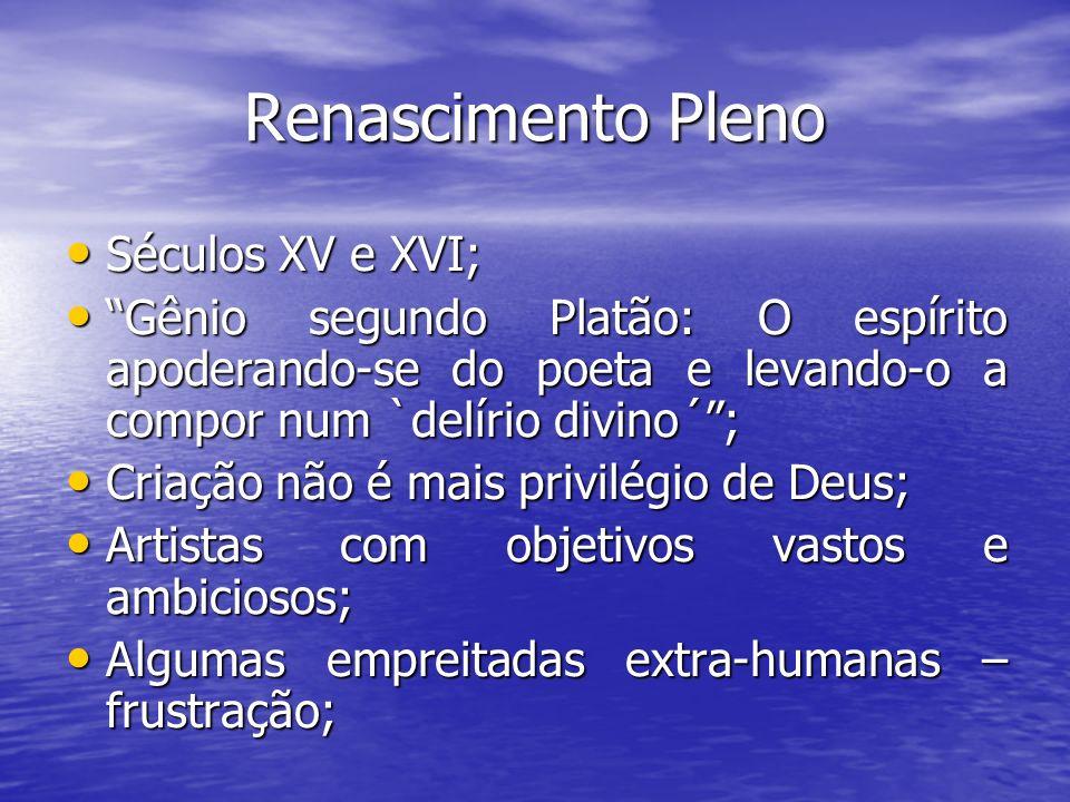 Renascimento Pleno Séculos XV e XVI;