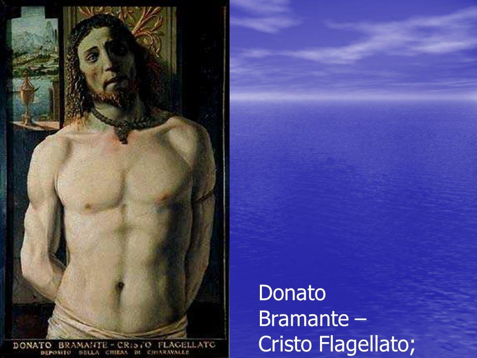 Donato Bramante – Cristo Flagellato;