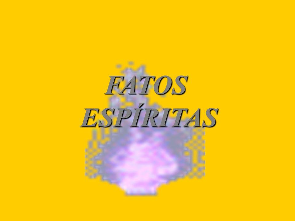 FATOS ESPÍRITAS