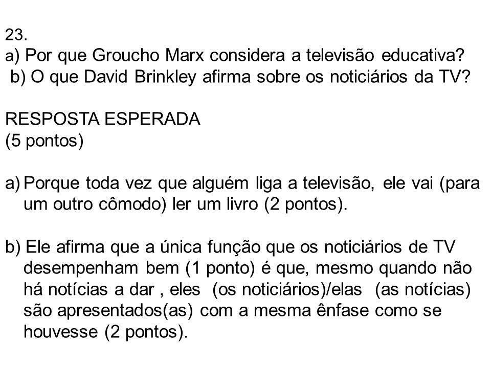 b) O que David Brinkley afirma sobre os noticiários da TV