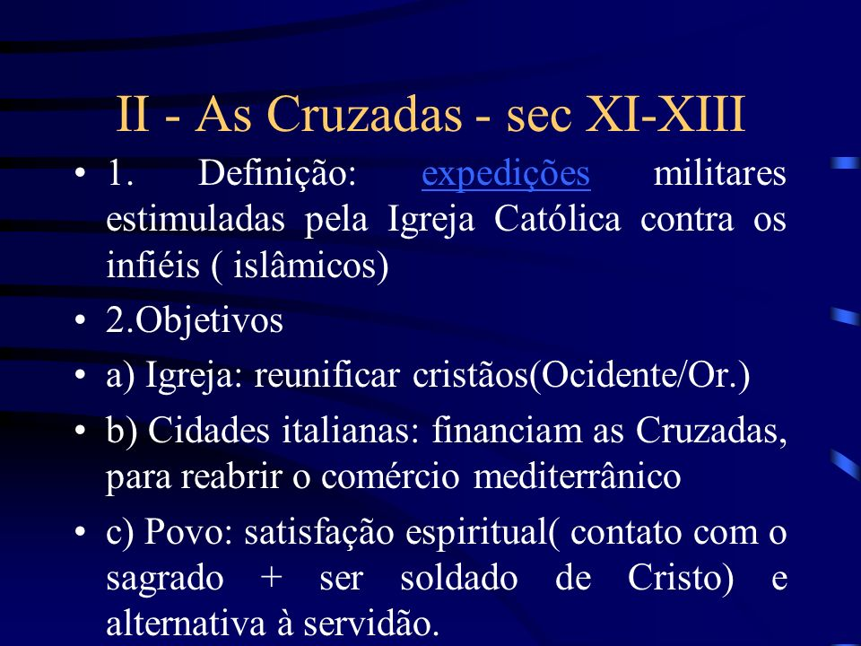 II - As Cruzadas - sec XI-XIII