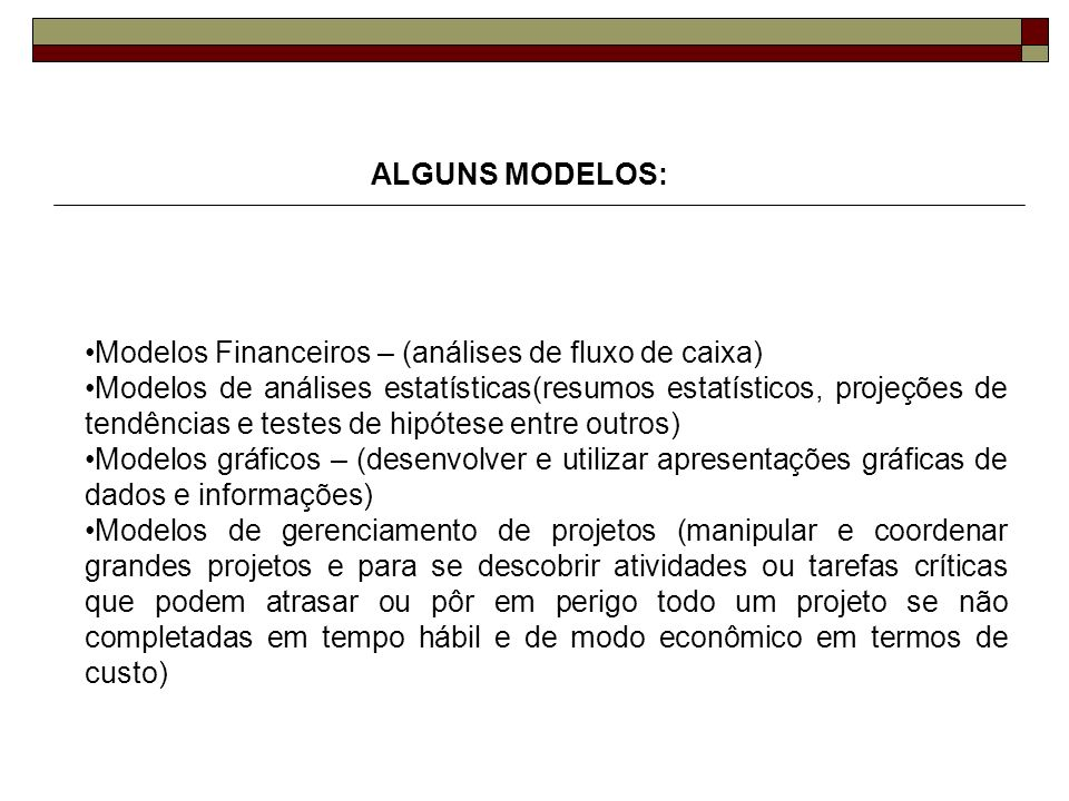 ALGUNS MODELOS: Modelos Financeiros – (análises de fluxo de caixa)