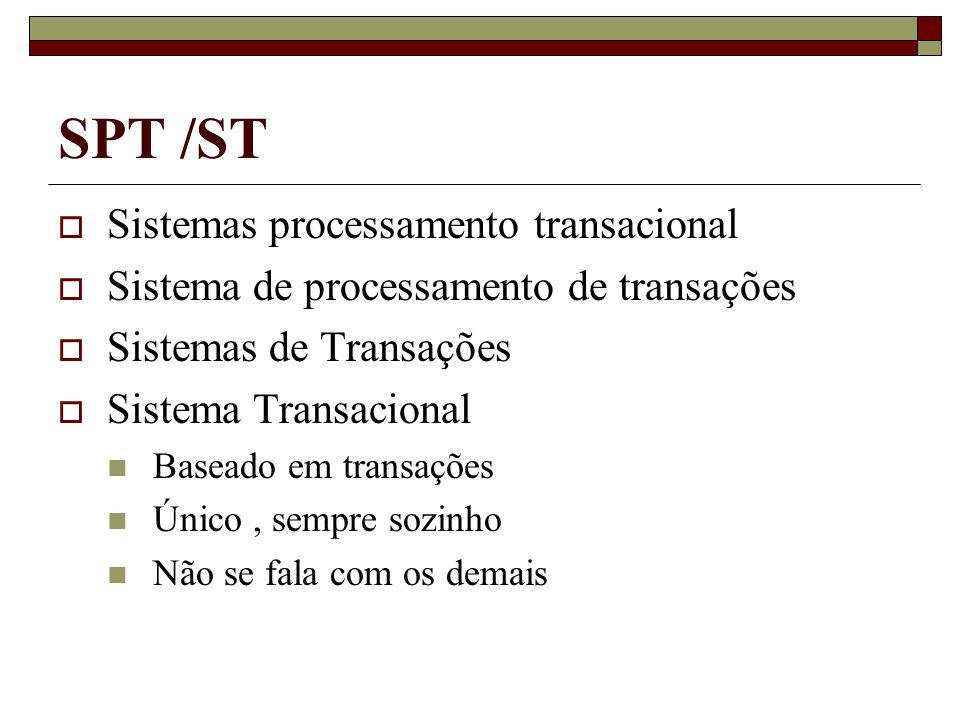 SPT /ST Sistemas processamento transacional