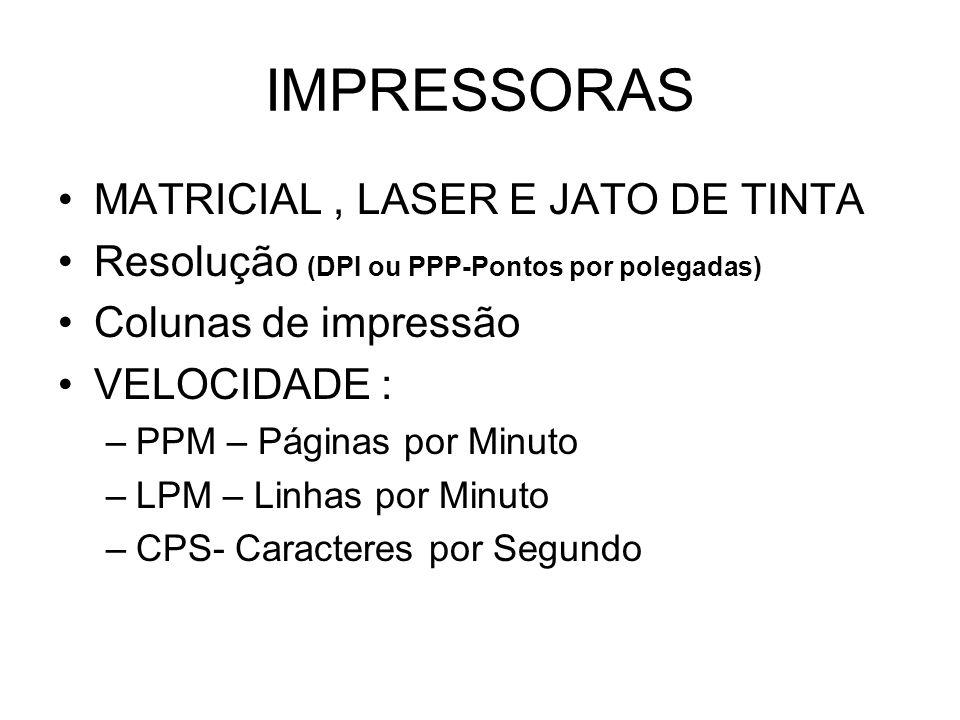 IMPRESSORAS MATRICIAL , LASER E JATO DE TINTA