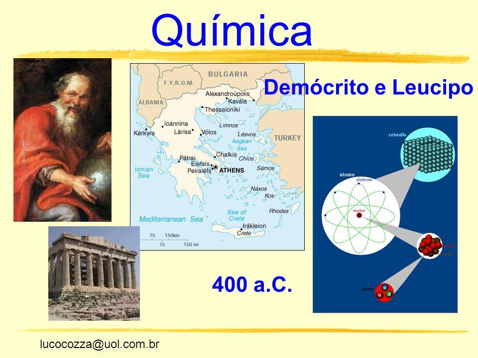 Química Demócrito e Leucipo 400 a.C. lucocozza@uol.com.br