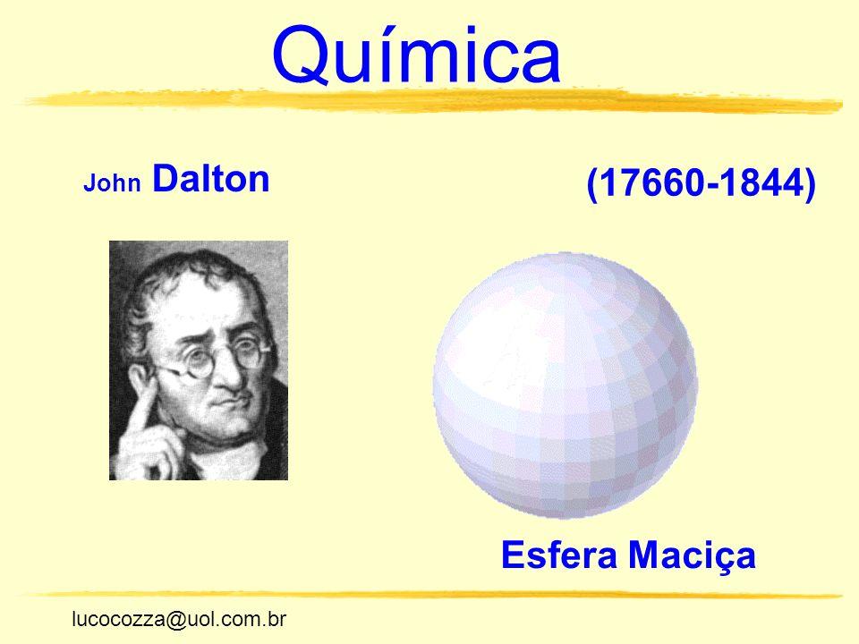 Química John Dalton (17660-1844) Esfera Maciça lucocozza@uol.com.br
