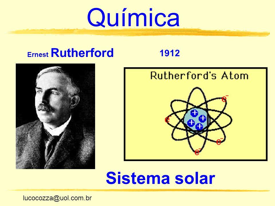 Química Ernest Rutherford 1912 Sistema solar lucocozza@uol.com.br