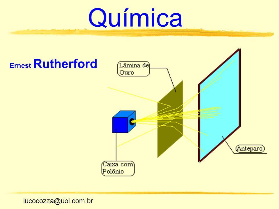 Química Ernest Rutherford lucocozza@uol.com.br
