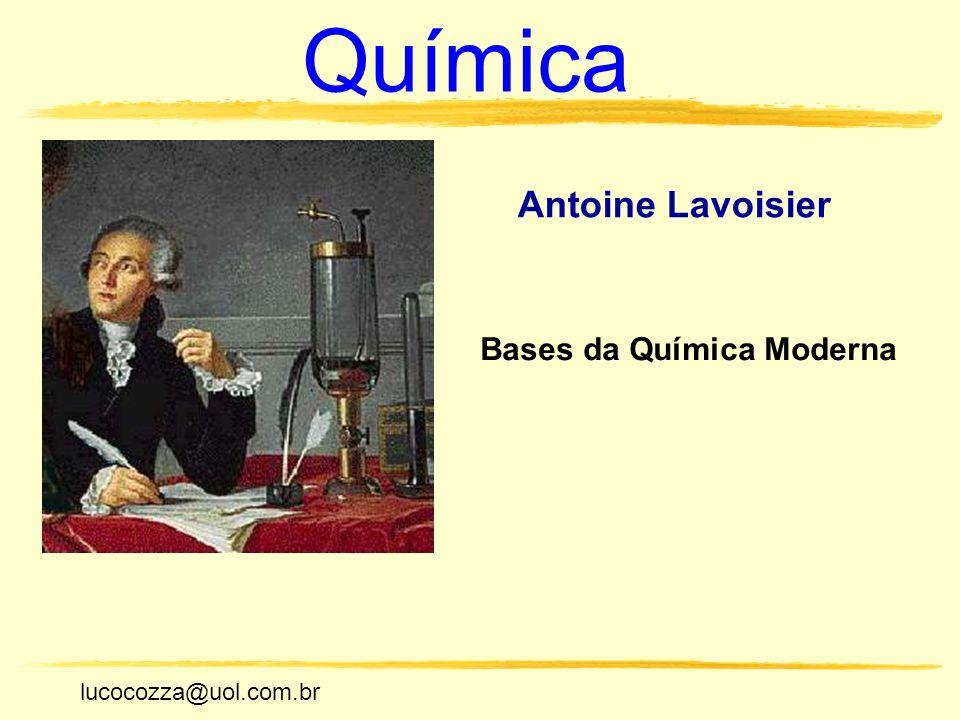 Química Antoine Lavoisier Bases da Química Moderna