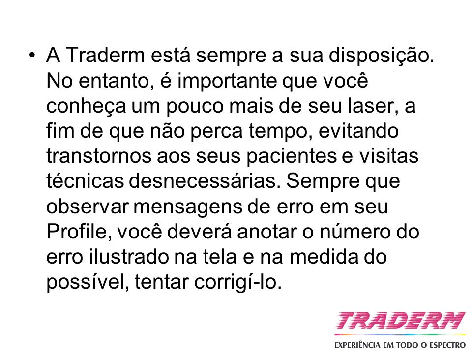A Traderm está sempre a sua disposição