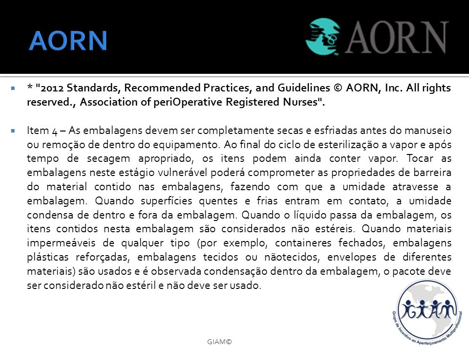 AORN * 2012 Standards, Recommended Practices, and Guidelines © AORN, Inc. All rights reserved., Association of periOperative Registered Nurses .