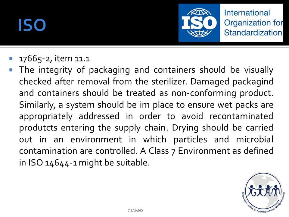 ISO 17665-2, item 11.1.