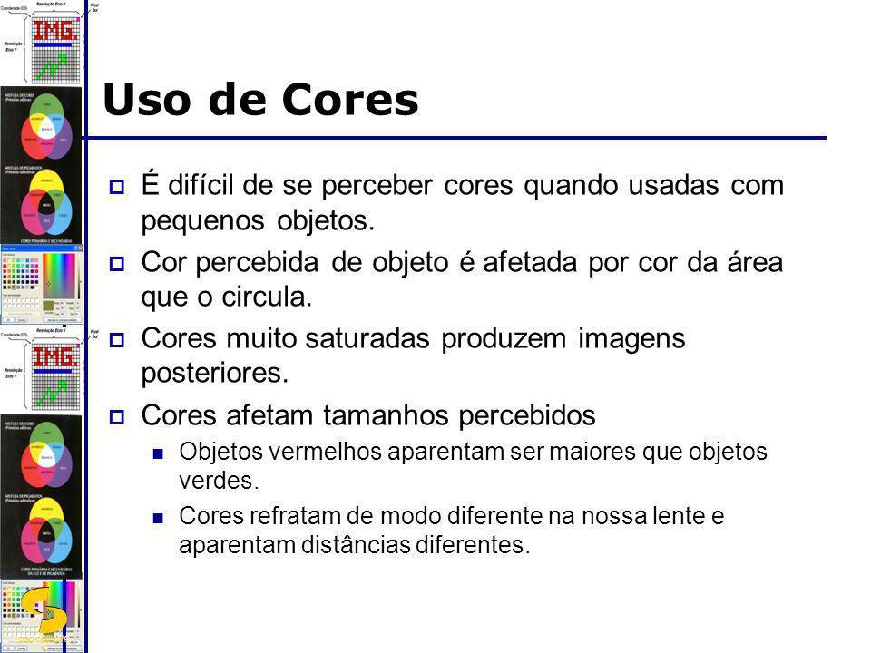 Uso de CoresÉ difícil de se perceber cores quando usadas com pequenos objetos. Cor percebida de objeto é afetada por cor da área que o circula.