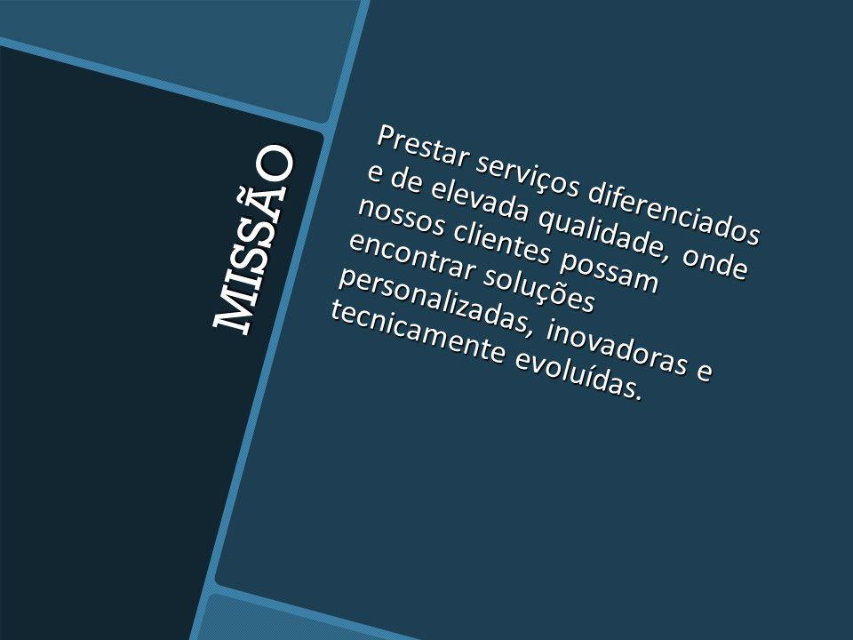 Prestar serviços diferenciados e de elevada qualidade, onde nossos clientes possam encontrar soluções personalizadas, inovadoras e tecnicamente evoluídas.