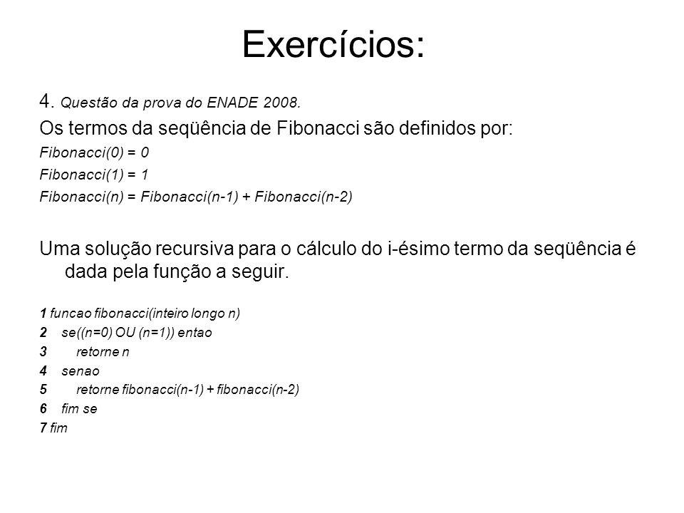Exercícios: 4. Questão da prova do ENADE 2008.