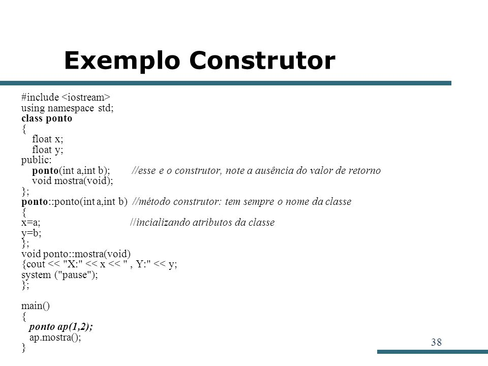 Exemplo Construtor #include <iostream> using namespace std;