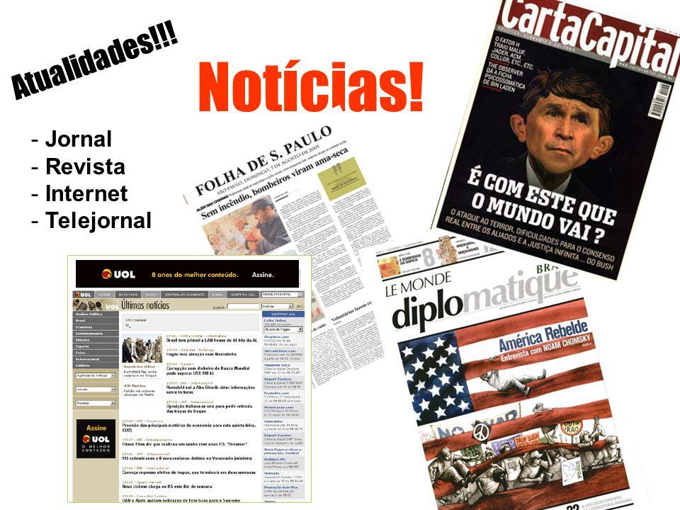 Atualidades!!! Notícias! Jornal Revista Internet Telejornal