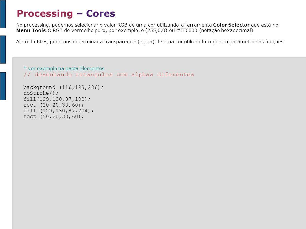 Processing – Cores // desenhando retangulos com alphas diferentes