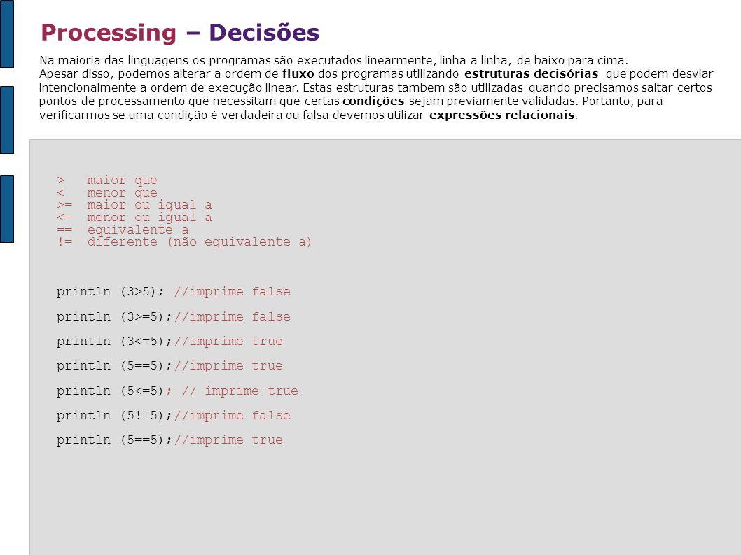 Processing – Decisões > maior que < menor que
