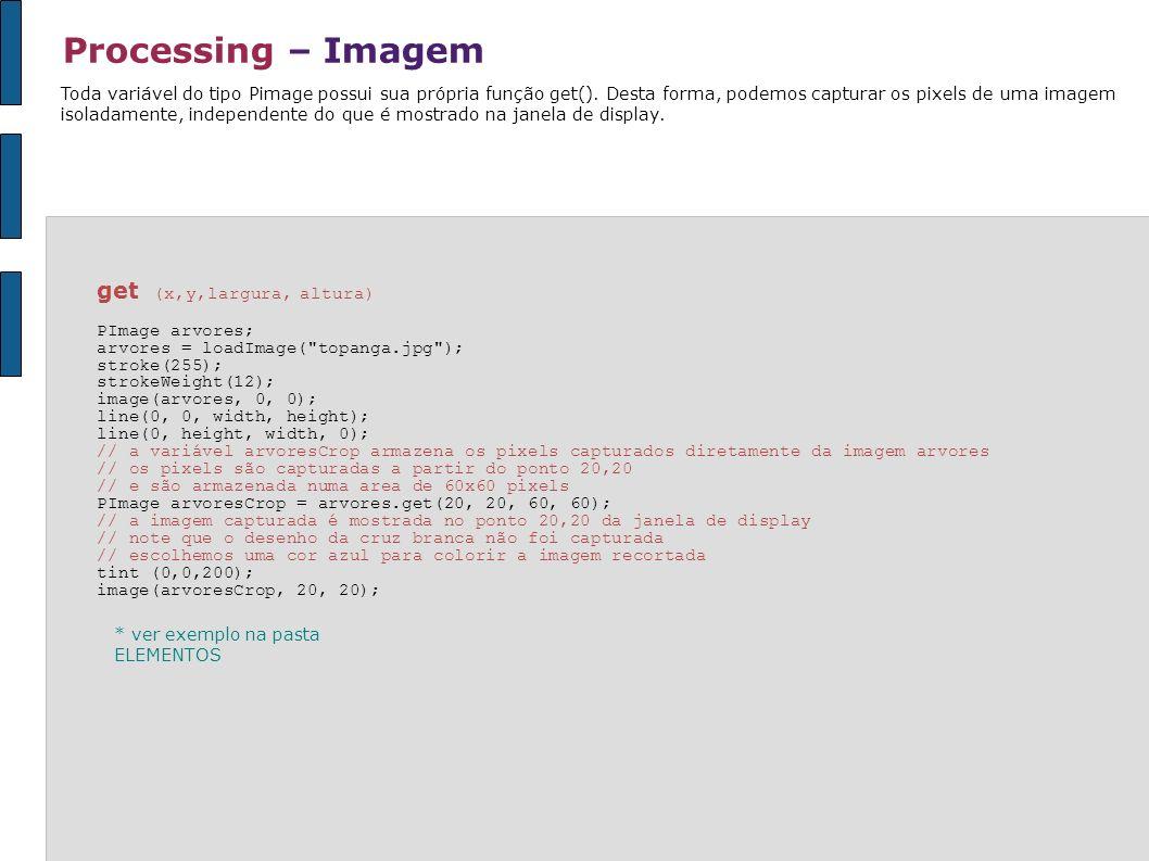 Processing – Imagem get (x,y,largura, altura)