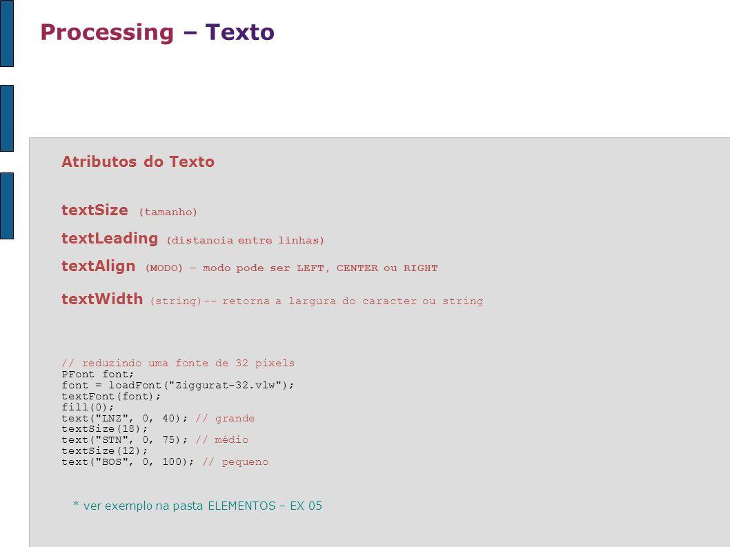 Processing – Texto Atributos do Texto textSize (tamanho)