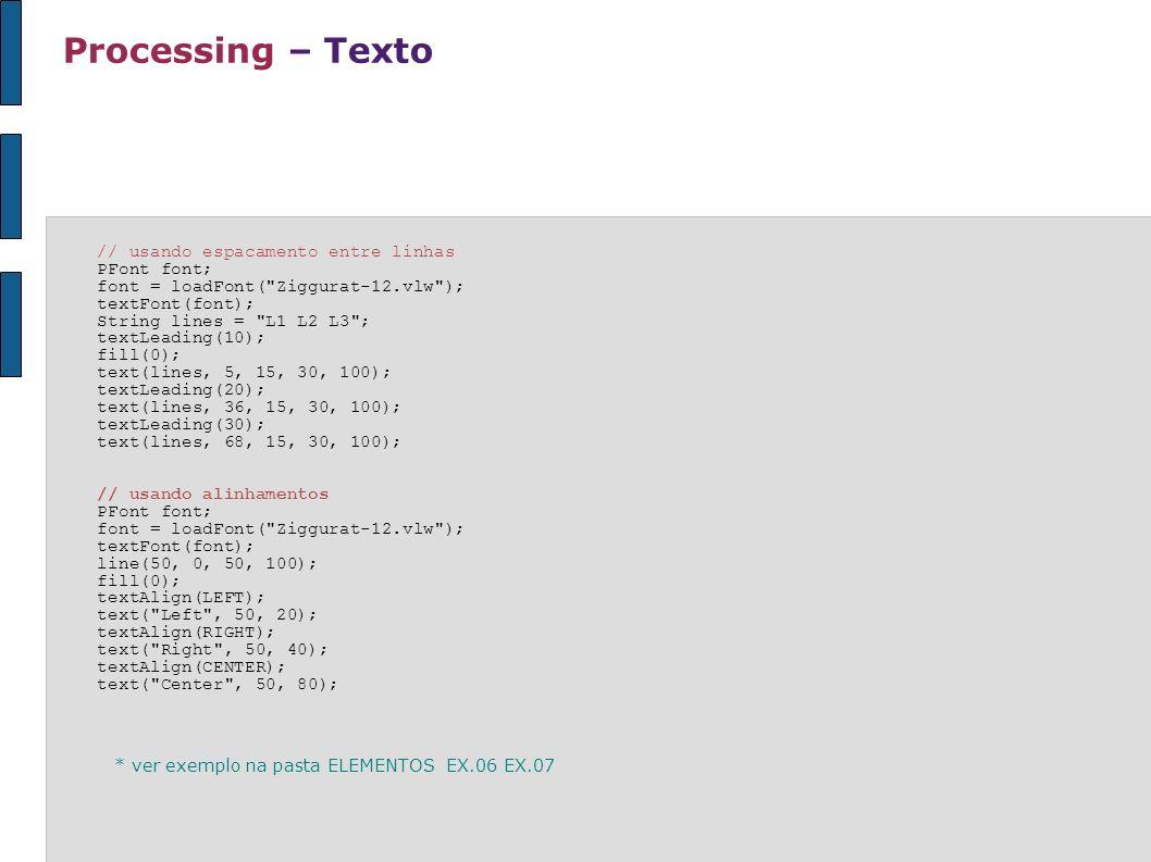 Processing – Texto // usando espacamento entre linhas PFont font;