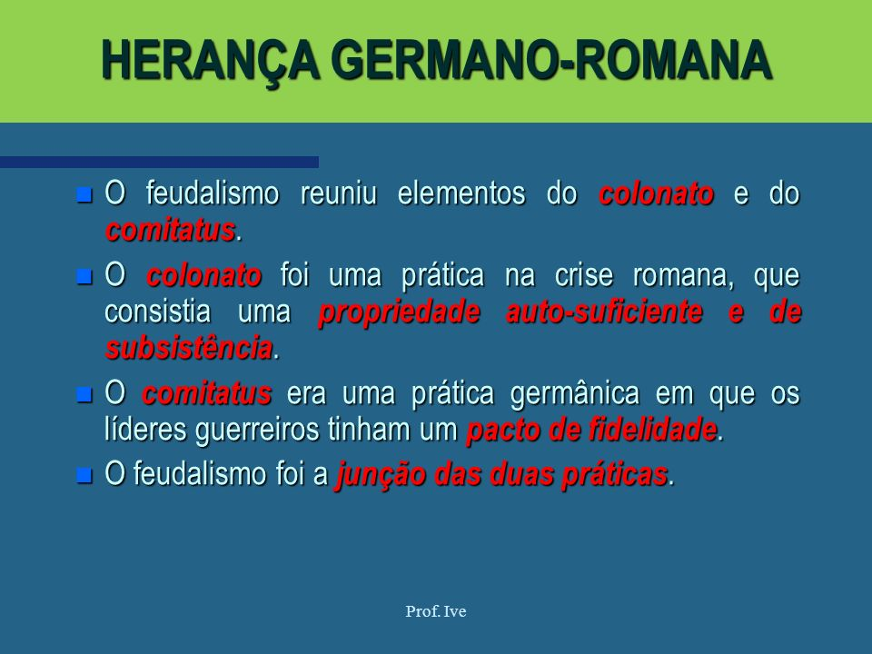 HERANÇA GERMANO-ROMANA