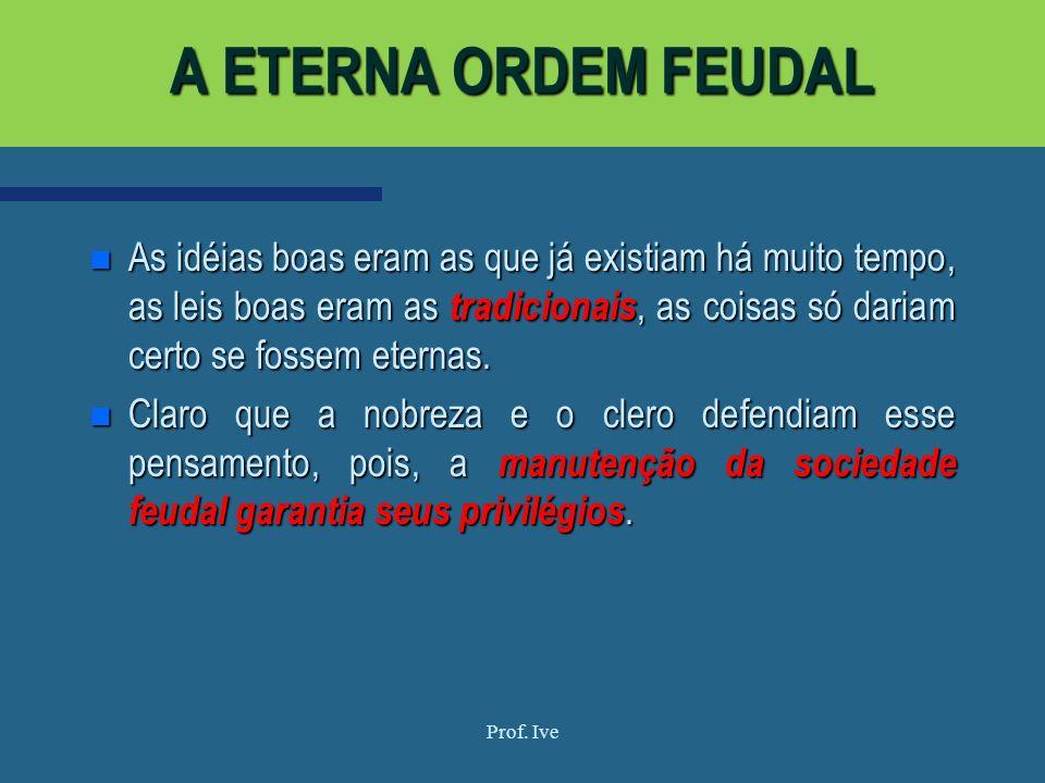 A ETERNA ORDEM FEUDAL