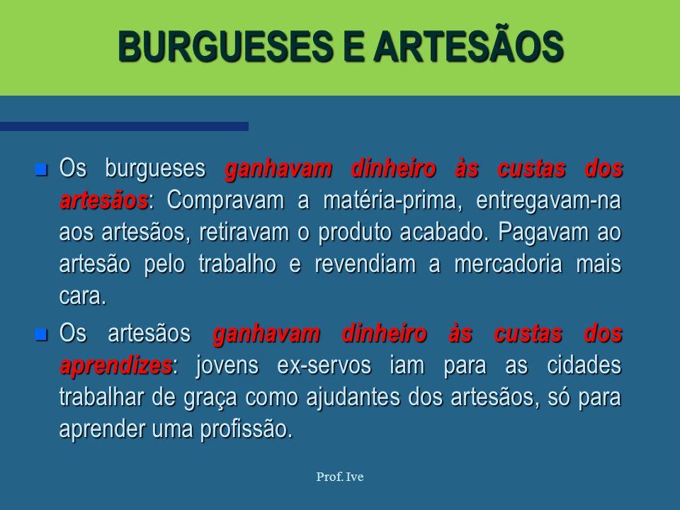 BURGUESES E ARTESÃOS