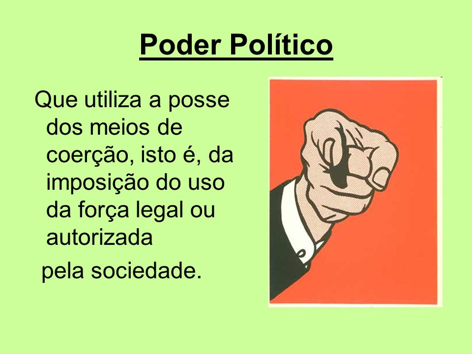 Poder Político pela sociedade.