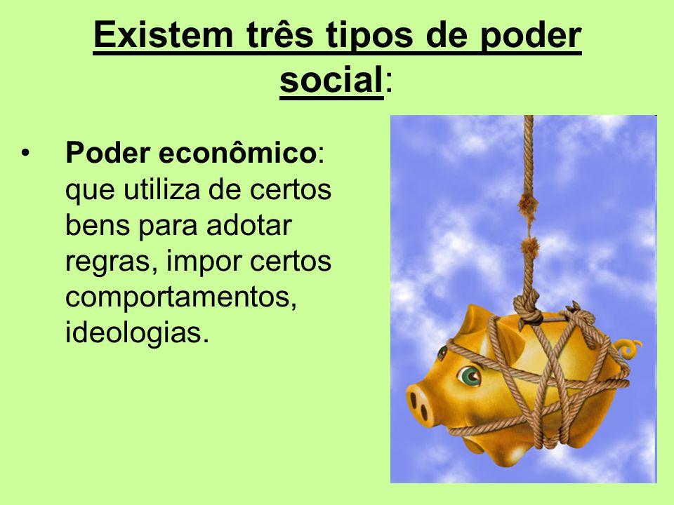 Existem três tipos de poder social: