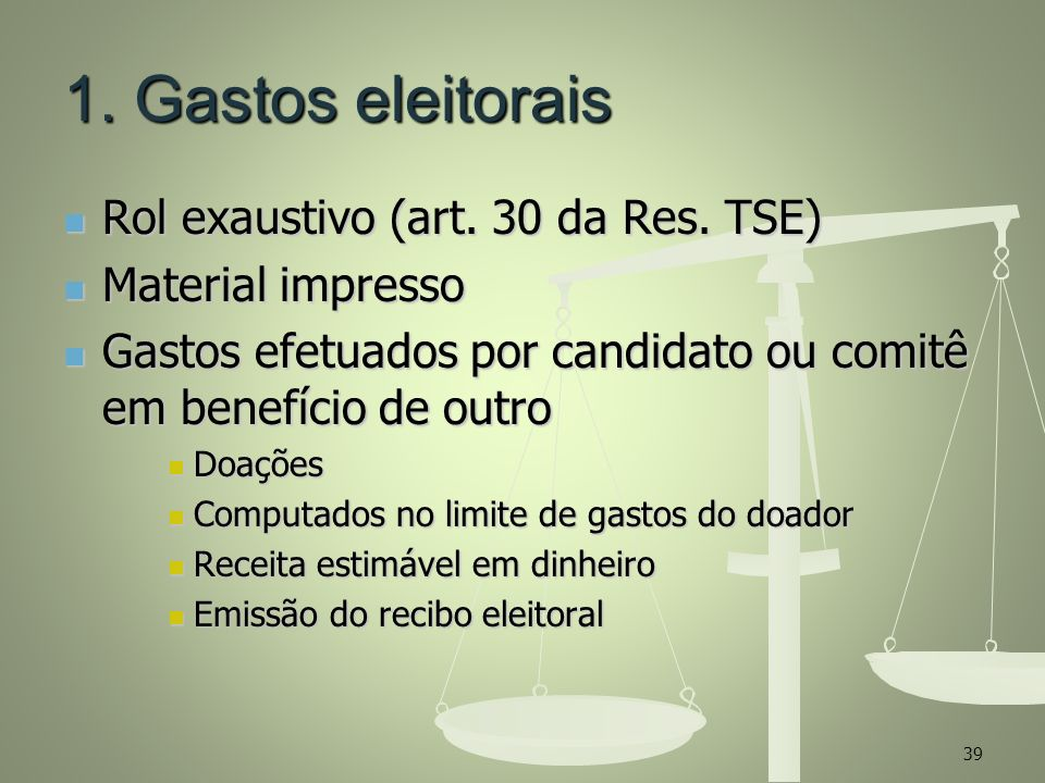 1. Gastos eleitorais Rol exaustivo (art. 30 da Res. TSE)