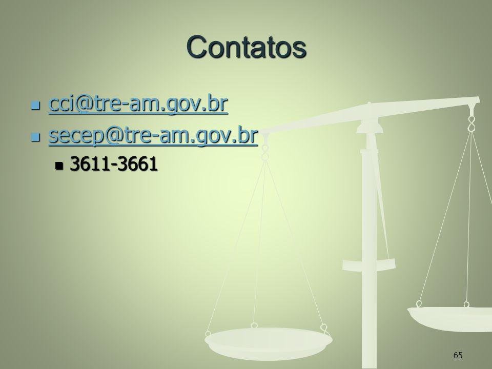 Contatos cci@tre-am.gov.br secep@tre-am.gov.br 3611-3661 65