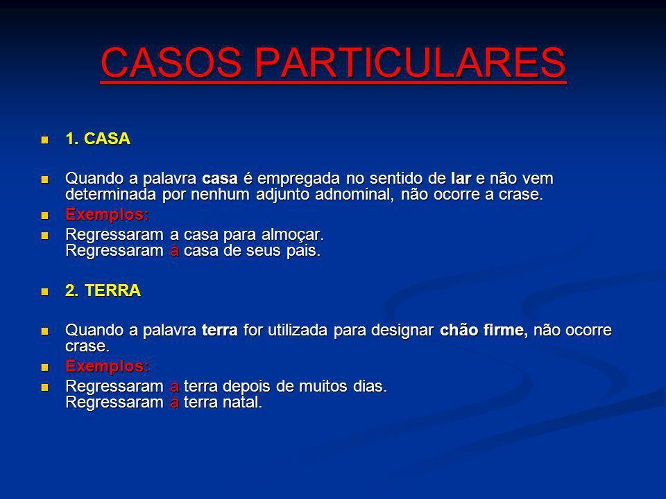 CASOS PARTICULARES 1. CASA