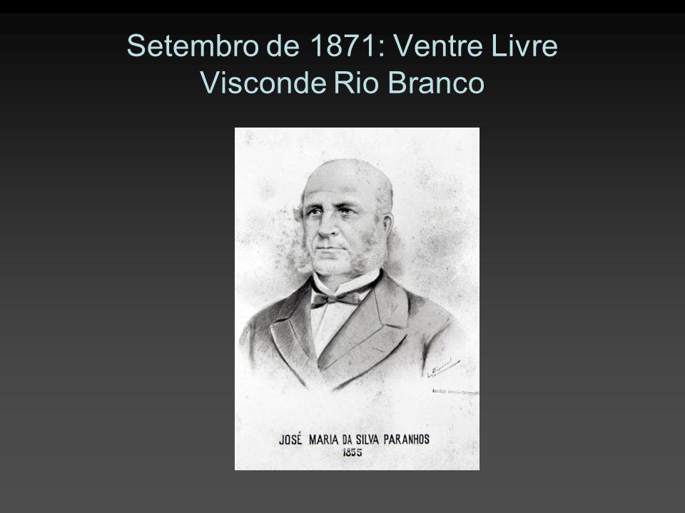 Setembro de 1871: Ventre Livre Visconde Rio Branco