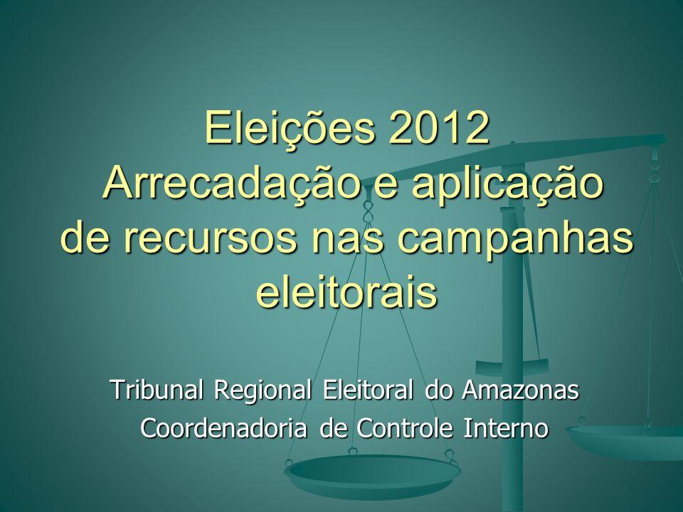 Eleições 2012 Arrecadação e aplicação de recursos nas campanhas eleitorais