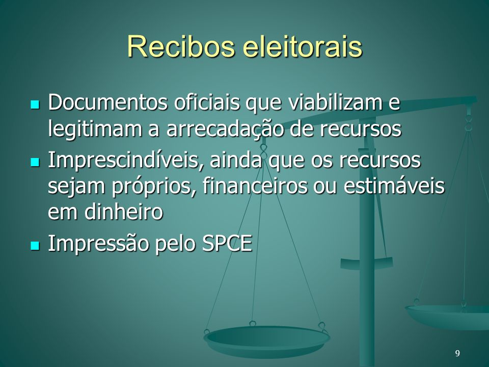 Recibos eleitorais Documentos oficiais que viabilizam e legitimam a arrecadação de recursos.