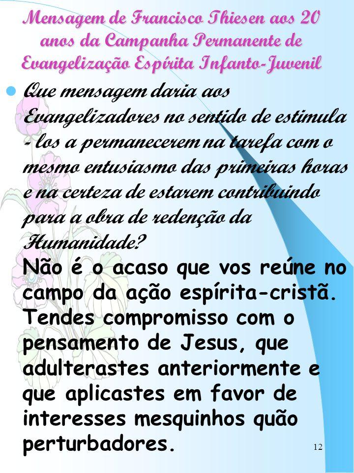 Mensagem de Francisco Thiesen aos 20 anos da Campanha Permanente de Evangelização Espírita Infanto-Juvenil