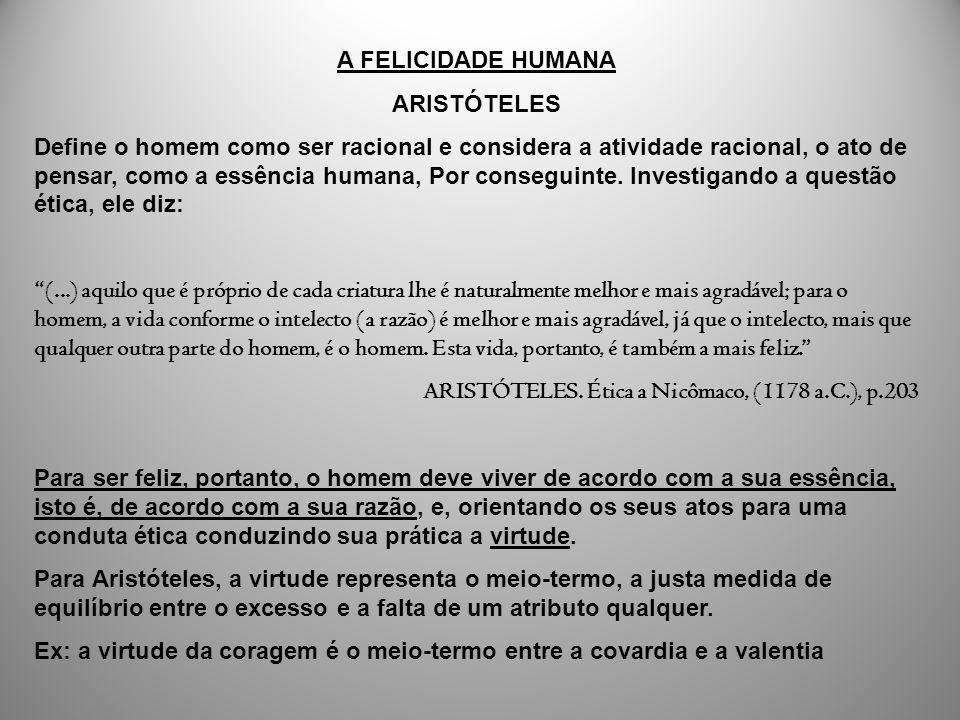 A FELICIDADE HUMANA ARISTÓTELES.