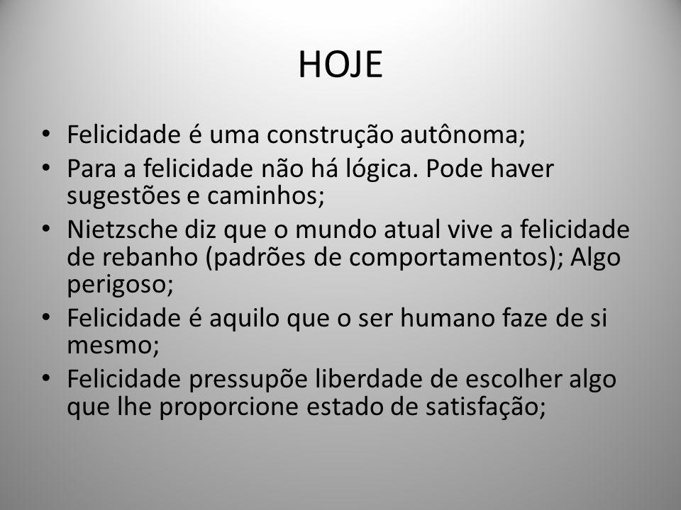 HOJE Felicidade é uma construção autônoma;