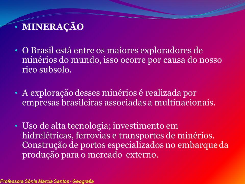 MINERAÇÃO O Brasil está entre os maiores exploradores de minérios do mundo, isso ocorre por causa do nosso rico subsolo.